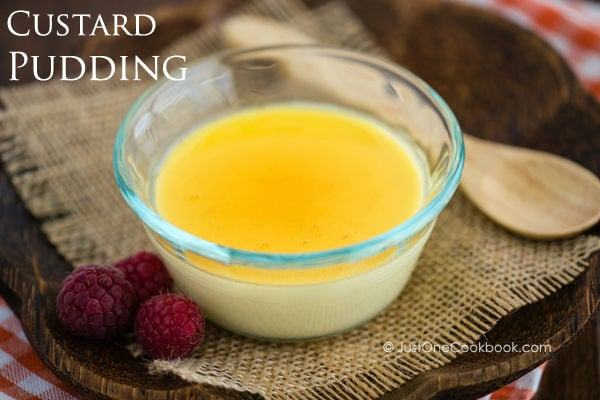 Custard Pudding Steamed 蒸しプリン Just One Cookbook