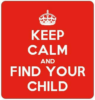 keep calm and find your child